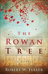 The Rowan Tree: A Novel